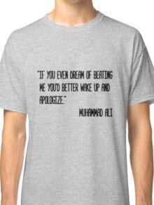 Apologize Classic T-Shirt