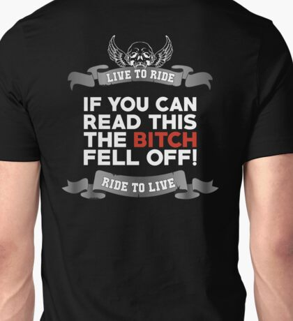If You Can Read This Then The Bitch Fell Off -  Mono Variant Unisex T-Shirt