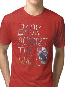 Back Against The Wall Tri-blend T-Shirt