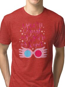 You're Just As Sane as I Am Tri-blend T-Shirt
