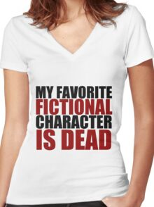 my favorite fictional character is dead Women's Fitted V-Neck T-Shirt