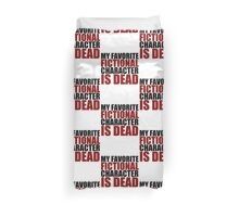 my favorite fictional character is dead Duvet Cover