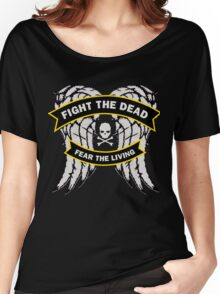 Fight the Dead Fear the Living Women's Relaxed Fit T-Shirt
