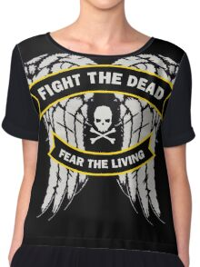Fight the Dead Fear the Living Chiffon Top