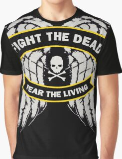 Fight the Dead Fear the Living Graphic T-Shirt