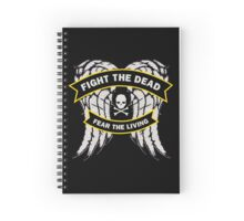 Fight the Dead Fear the Living Spiral Notebook