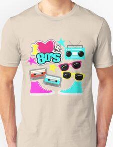 I love the 80s Unisex T-Shirt