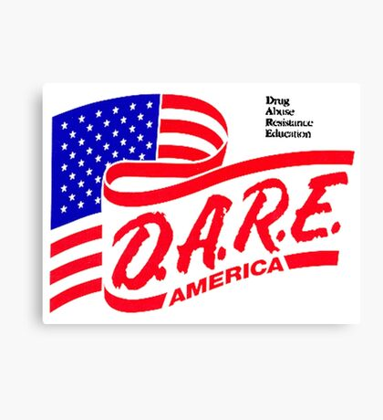 (IRONIC) DARE DRUG ABUSE RESISTANCE EDUCATION  Canvas Print
