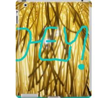 Hey! come and have fun! iPad Case/Skin