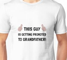 Promoted To Grandfather Unisex T-Shirt
