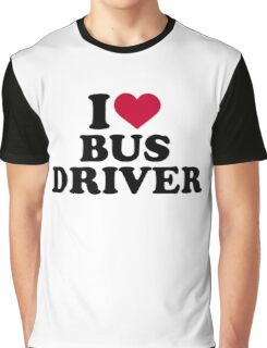 I love bus driver Graphic T-Shirt
