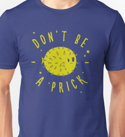 Dont Be A Prick Fish Unisex T-Shirt