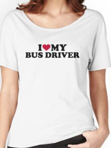 I love my bus driver Women's Relaxed Fit T-Shirt