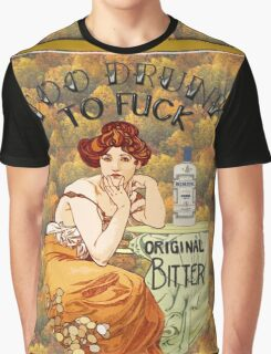 Too Drunk To F*ck Graphic T-Shirt