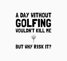 Risk It Golfing Unisex T-Shirt