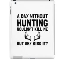 Risk It Hunting iPad Case/Skin