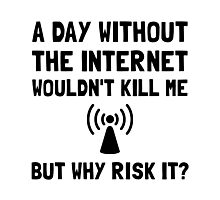 Risk It Internet Photographic Print