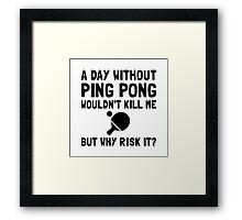 Risk It Ping Pong Framed Print