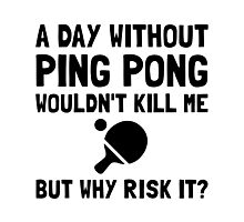 Risk It Ping Pong Photographic Print