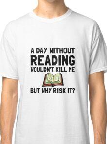 Risk It Reading Classic T-Shirt
