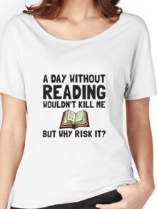 Risk It Reading Women's Relaxed Fit T-Shirt