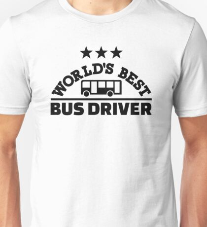 World's best bus driver Unisex T-Shirt