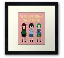 We Are Smart, Strong, Sensual Women Framed Print