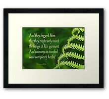 By His Fringe ~ Matthew 14:36 Framed Print