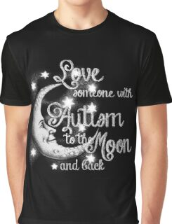 Love Someone with Autism to the Moon Graphic T-Shirt