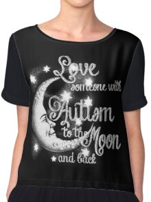 Love Someone with Autism to the Moon Chiffon Top