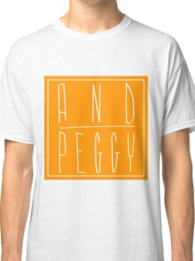And Peggy Classic T-Shirt