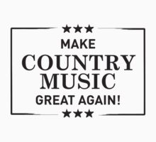 Make Country Music Great Again 2 - black ink by Trailerparkman