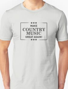 Make Country Music Great Again 2 - black ink Unisex T-Shirt