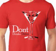Dont Drink & Drive Unisex T-Shirt