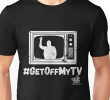 #GetoffMyTV Verison 1 Big Show Unisex T-Shirt