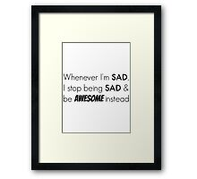 Sad/Awesome (black text) Framed Print