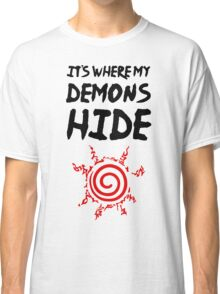 Its Where My Demons Hide Classic T-Shirt