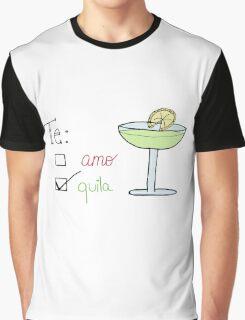 te amo, tequila Graphic T-Shirt