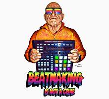 Beatmaking Is Not a Crime Unisex T-Shirt