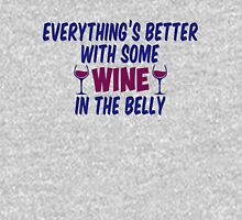 Everything is Better With Some Wine In The Belly Unisex T-Shirt
