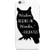Wisdom Begins in Wonder  iPhone Case/Skin