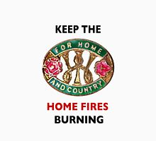 Keep the Home Fires Burning Unisex T-Shirt