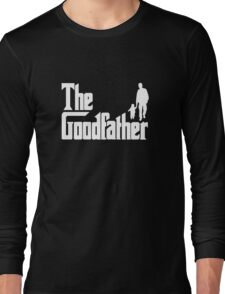 The Goodfather - Fathers Day Gift Long Sleeve T-Shirt