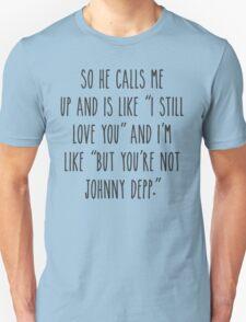 But You're not Johnny Depp - Light T-Shirt