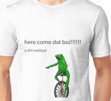 """Here come dat boi!!!!!!"" design  Unisex T-Shirt"