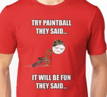 Try Paintball They Said Unisex T-Shirt