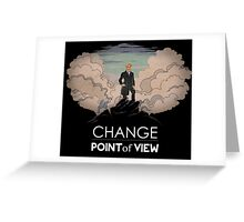 Change point of view Greeting Card