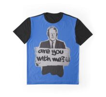 Are you with me? Graphic T-Shirt