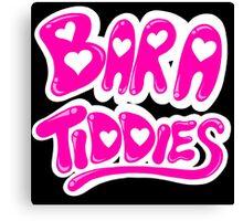 Bara Tiddies Canvas Print