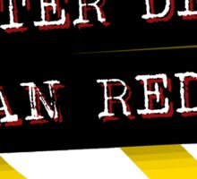 """Better Dead Than Red"" - Red Sticker"
